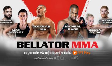 Trực tiếp 72 sự kiện cùng hàng trăm trận thi đấu nảy lửa của giải Bellator MMA trên FPT Play